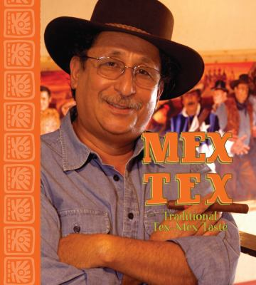Mex Tex: Traditional Tex-Mex Taste 9781931721691