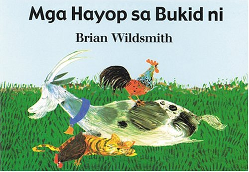 Mga Hayop Sa Bukid Ni = Brian Wildsmith's Farm Animals 9781932065299