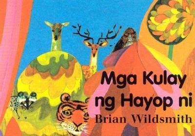 Mga Kulay Ng Hayop Ni = Brian Wildsmith's Animal Colors 9781932065305
