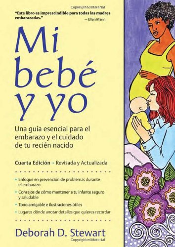 Mi Bebe y Yo: Una Guia Esencial Para El Embarazo y El Cuidado de Tu Recien Nacido = Baby and Me