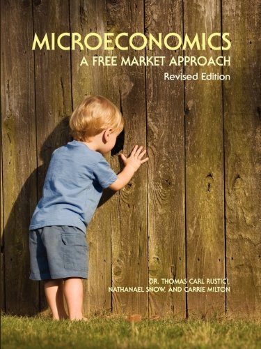 Microeconomics: A Free Market Approach 9781935551119