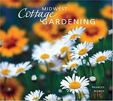 Midwest Cottage Gardening 9781931599405