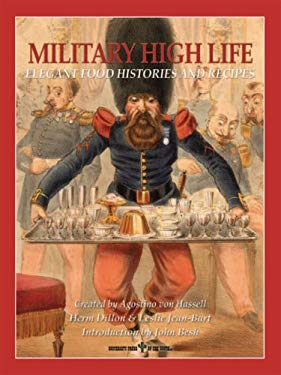 Military High Life: Elegant Food Histories and Recipes 9781931948609