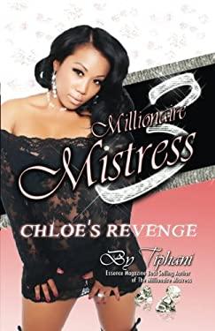Millionaire Mistress Part 3: Chloe's Revenge 9781934230725