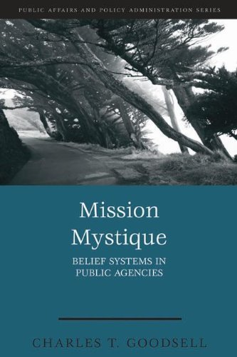 Mission Mystique: Belief Systems in Public Agencies 9781933116754