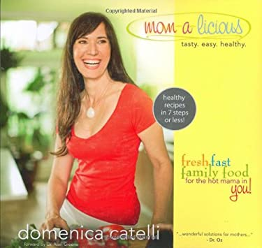 Mom-A-Licious: Healthy Recipes in 7 Steps or Less! 9781933754147