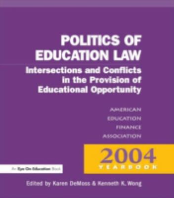 Money, Politics, and Law: Intersections and Conflicts in the Provision of Educational Opportunity 9781930556812