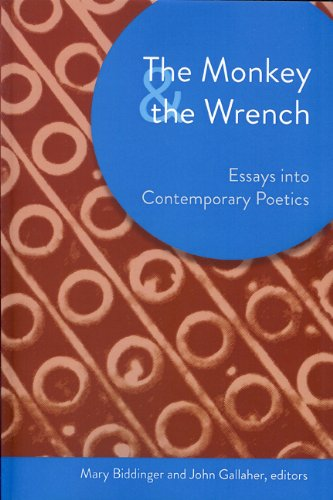 The Monkey & the Wrench: Essays Into Contemporary Poetics 9781931968911