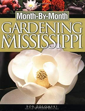 Month by Month Gardening in Mississippi 9781930604803
