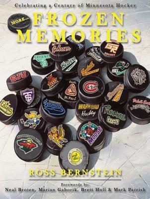 More... Frozen Memories: Celebrating a Century of Minnesota Hockey 9781932472493