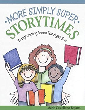 More Simply Super Storytimes: Programming Ideas for Ages 3-6