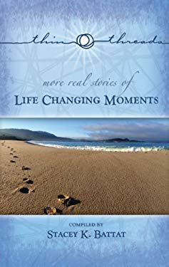 More Thin Threads: Life Changing Moments: Real Stories of Life Changing Moments 9781935768050