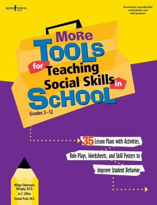 More Tools for Teaching Social Skills in School: Lesson Plans, Role Plays, Activities, Worksheets and Posters to Improve Student Behavior 9781934490044