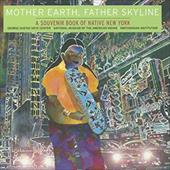 Mother Earth, Father Skyline: A Souvenir Book of Native New York 7816170