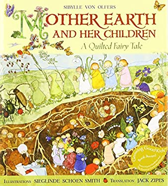 Mother Earth and Her Children: A Quilted Fairy Tale 9781933308180