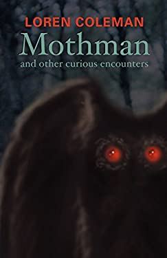 Mothman and Other Curious Encounters 9781931044349