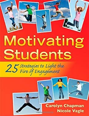 Motivating Students: 25 Strategies to Light the Fire of Engagement 9781935249788