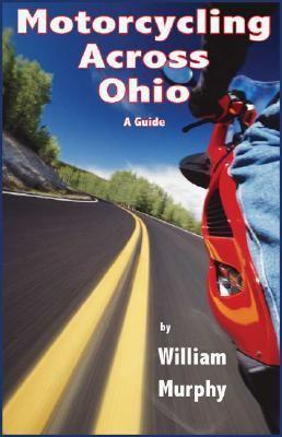 Motorcycling Across Ohio 9781933926148