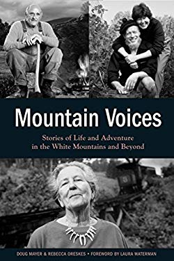 Mountain Voices: Stories of Life and Adventure in the White Mountains and Beyond 9781934028803