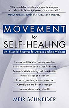 Movement for Self-Healing: An Essential Resource for Anyone Seeking Wellness 9781932073003