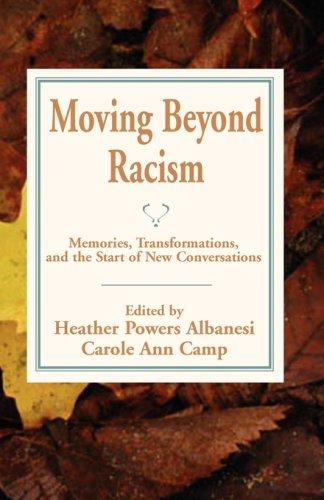 Moving Beyond Racism: Memories, Transformations, and the Start of New Conversations 9781935052111