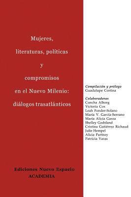 Mujeres, Literaturas, Polticas y Compromisos En El Nuevo Milenio: Dilogos Trasatlnticos 9781930879522