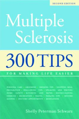 Multiple Sclerosis: 300 Tips for Making Life Easier 9781932603217