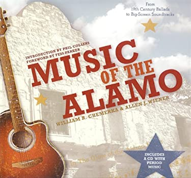 Music of the Alamo: From 19th Century Ballads to Big-Screen Soundtracks [With CD (Audio)] 9781933979311