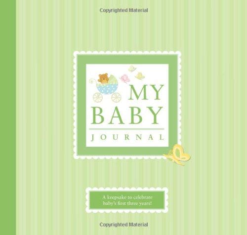 My Baby Journal: A Keepsake for Baby's First Three Years 9781934386477