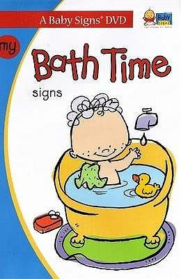 My Bath Time Signs: Signing Fun for Babies 6-36 Months 9781933877068