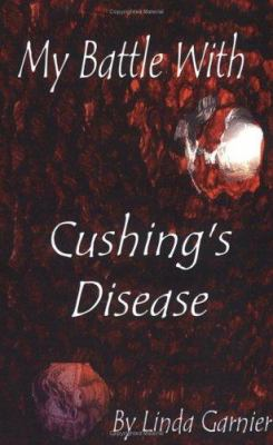 My Battle with Cushing's Disease 9781932560688
