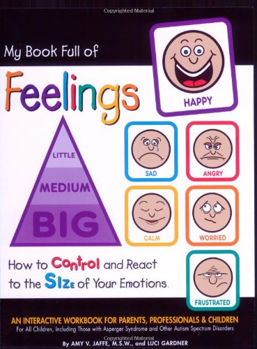 My Book Full of Feelings: How to Control and React to the Size of Your Emotions 9781931282833