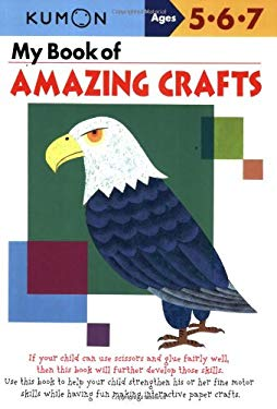 My Book of Amazing Crafts: Ages 5-6-7 9781933241302