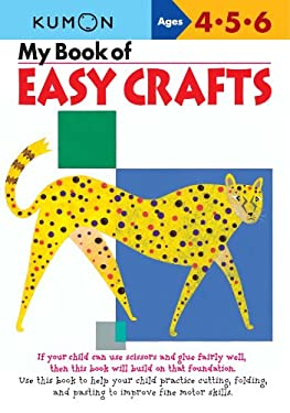 My Book of Easy Crafts: Ages 4-5-6 9781933241036