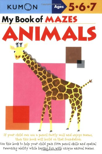 My Book of Mazes: Animals: Ages 5-6-7 9781933241258