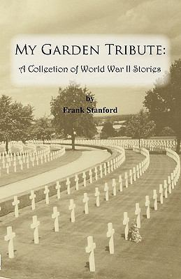 My Garden Tribute: A Collection of World War II Stories 9781935354086