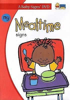 My Mealtime Signs: Signing Fun for Babies 6-36 Months 9781933877044