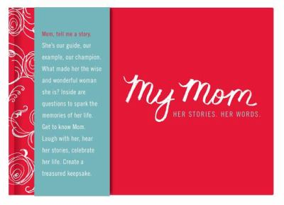 My Mom - Her Story. Her Words. 9781932319637