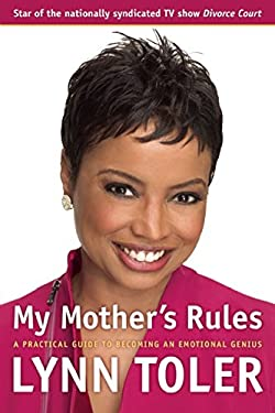 My Mother's Rules : A Practical Guide to Becoming an Emotional Genius
