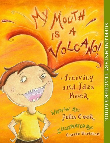 My Mouth Is a Volcano! Activity and Idea Book