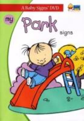 My Park Signs: Signing Fun for Babies 6-36 Months 9781933877082