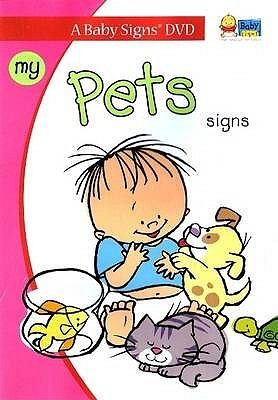 My Pets Signs: Signing Fun for Babies 6-36 Months