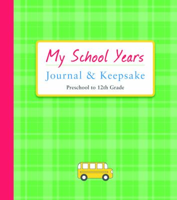 My School Years Journal & Keepsake: Preschool to 12th Grade 9781936061327