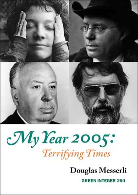 My Year 2005: Terrifying Times: Readings, Events, Memories 9781933382654