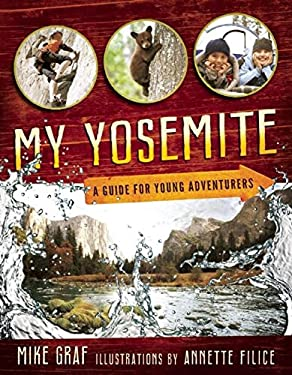 My Yosemite: A Guide for Young Adventurers 9781930238305