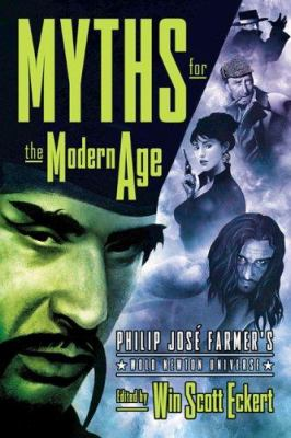 Myths for the Modern Age: Philip Jose Farmer's Wold Newton Universe 9781932265149