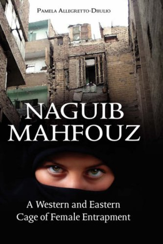 Naguib Mahfouz: A Western and Eastern Cage of Female Entrapment 9781934043615