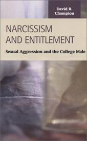 Narcissism and Entitlement: Sexual Agression and the College Male 7787144