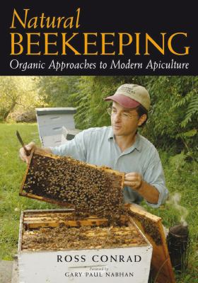 Natural Beekeeping: Organic Approaches to Modern Apiculture 9781933392080