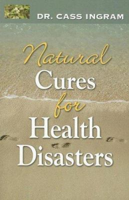 Natural Cures for Health Disasters 9781931078115